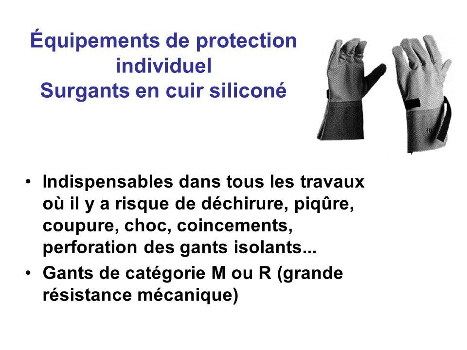 Équipements de protection individuel Surgants en cuir siliconé Indispensables dans tous les travaux où il y a risque de déchirure, piqûre, coupure, ch