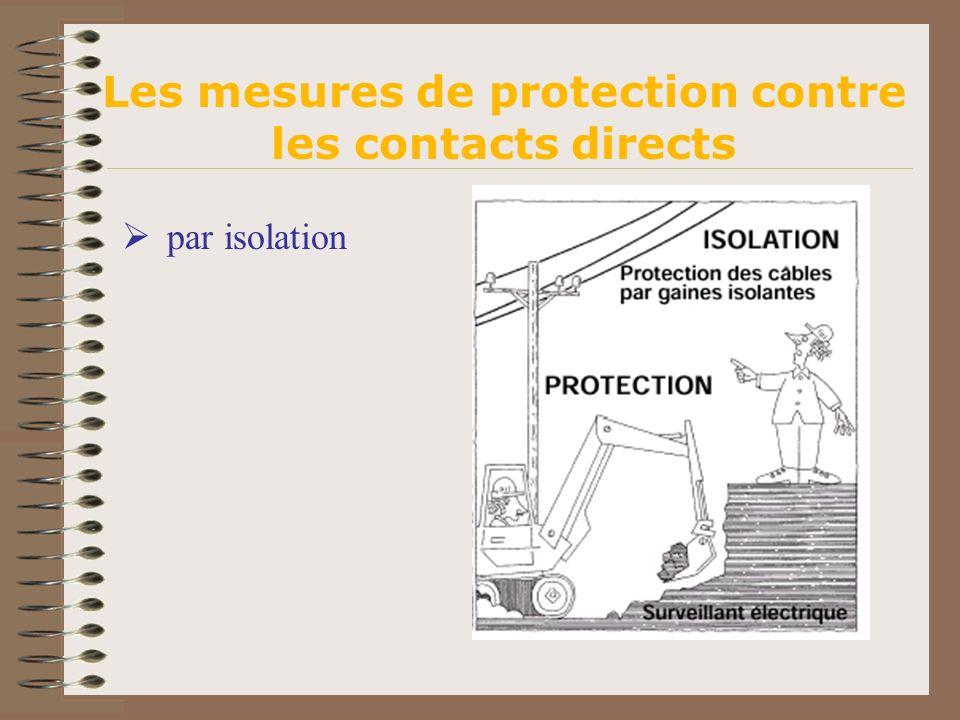 par isolation Les mesures de protection contre les contacts directs