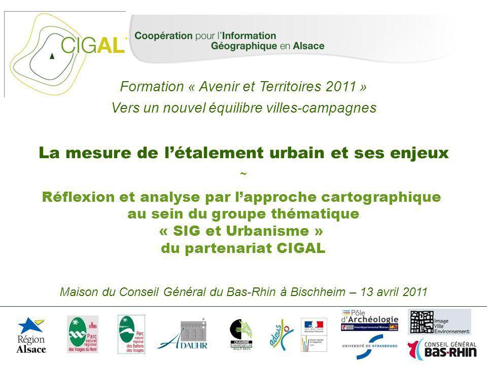 ~ Réflexion et analyse par lapproche cartographique au sein du groupe thématique « SIG et Urbanisme » du partenariat CIGAL Maison du Conseil Général d