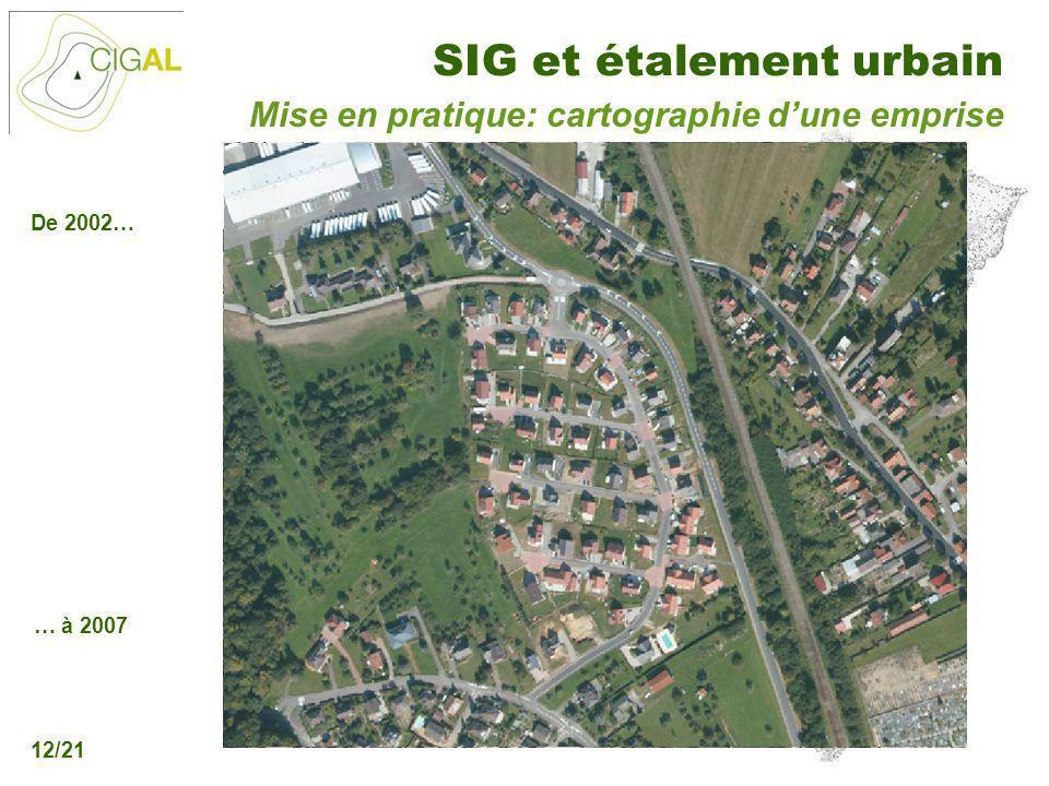 Présentation CIGAL - 5 décembre 2006 SIG et étalement urbain 12/21 Mise en pratique: cartographie dune emprise De 2002… … à 2007