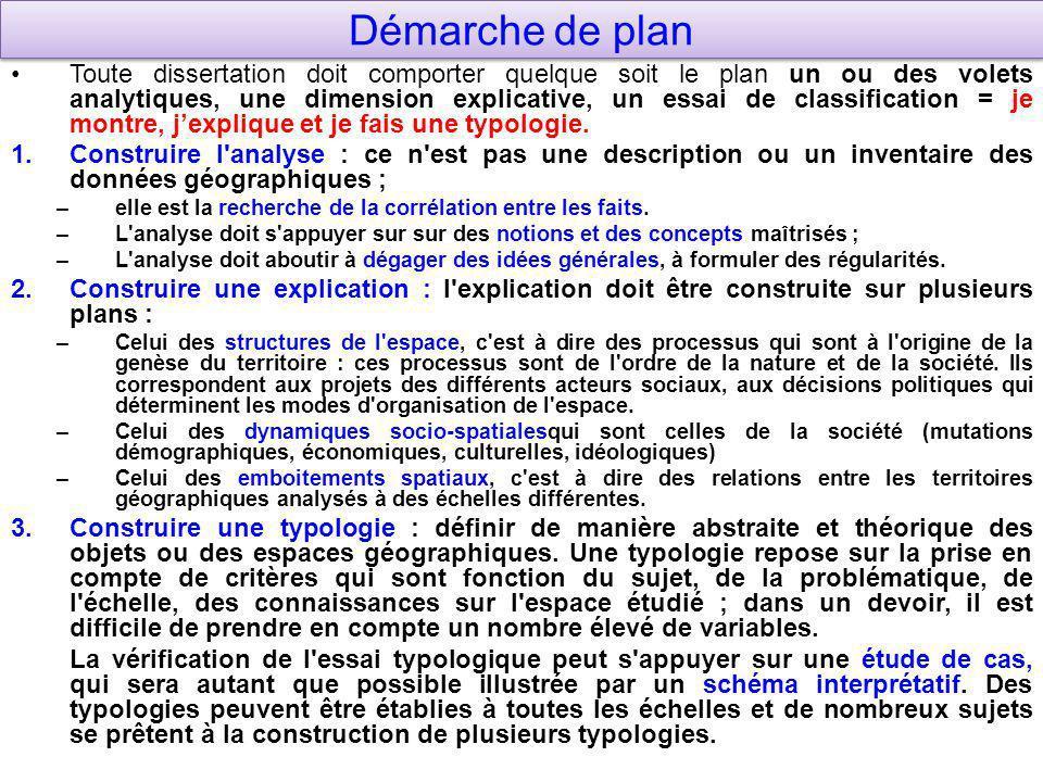 Démarche de plan Toute dissertation doit comporter quelque soit le plan un ou des volets analytiques, une dimension explicative, un essai de classific