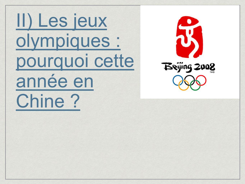 II) Les jeux olympiques : pourquoi cette année en Chine ?