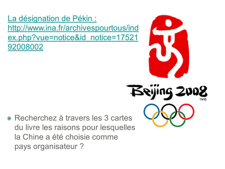 La désignation de Pékin : http://www.ina.fr/archivespourtous/ind ex.php?vue=notice&id_notice=17521 92008002 Recherchez à travers les 3 cartes du livre