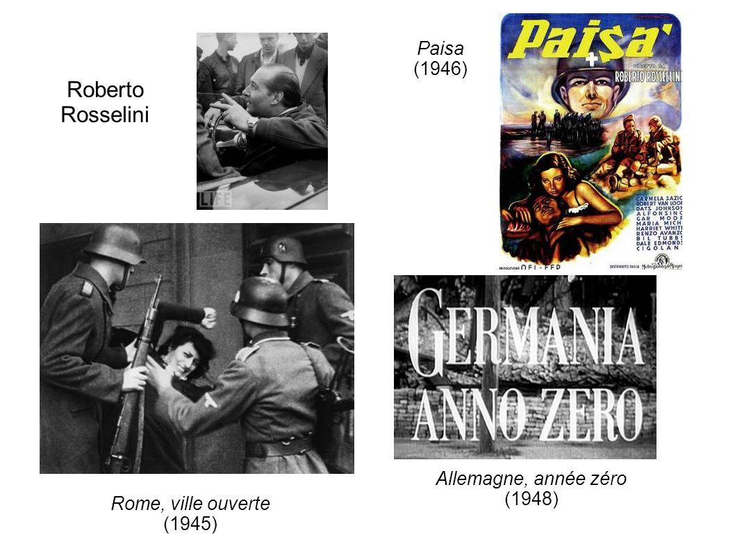 Roberto Rosselini Rome, ville ouverte (1945) Paisa (1946) Allemagne, année zéro (1948)