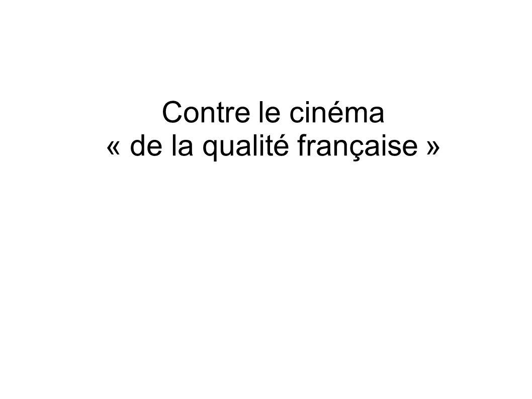 l article de François Truffaut une certaine tendance du cinéma français (1954) « Vos mouvements d appareil sont laids parce que vos sujets sont mauvais.