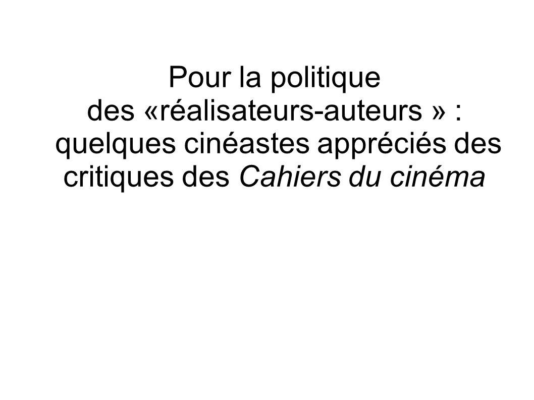 Pour la politique des «réalisateurs-auteurs » : quelques cinéastes appréciés des critiques des Cahiers du cinéma