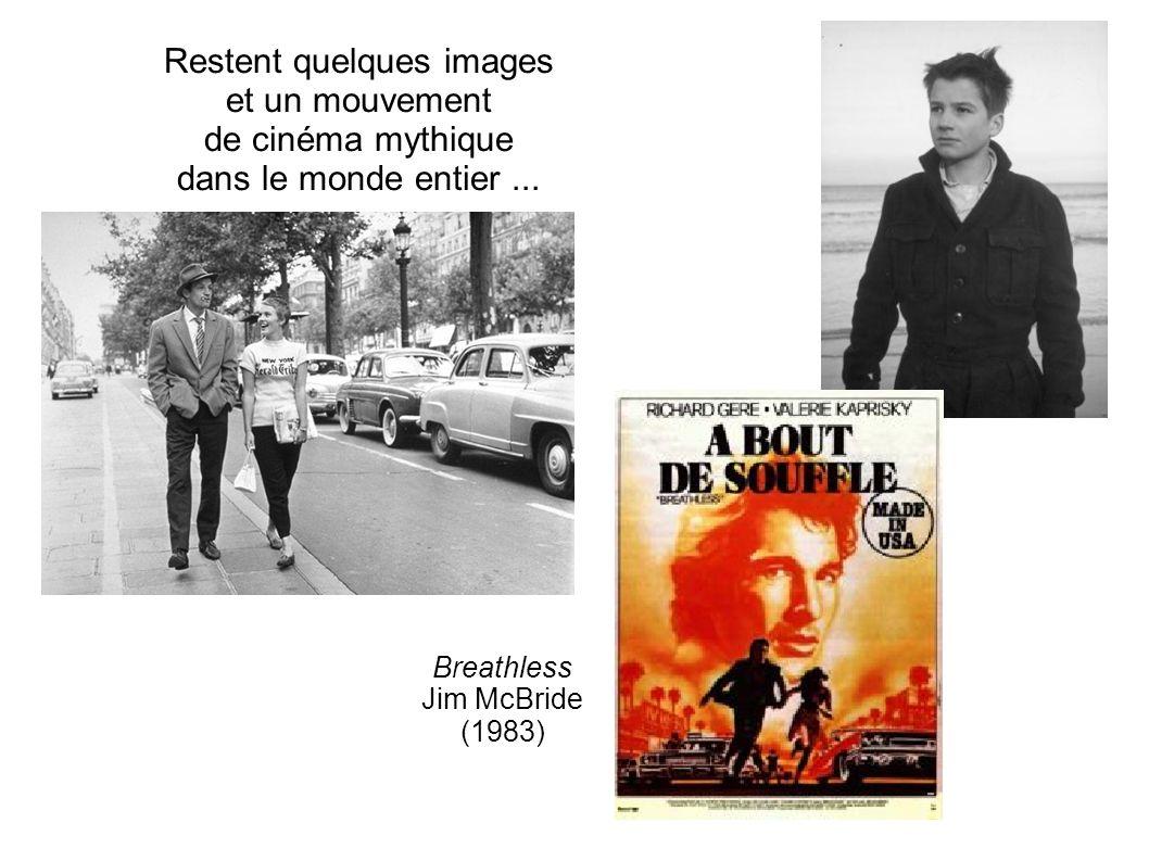 Restent quelques images et un mouvement de cinéma mythique dans le monde entier... Breathless Jim McBride (1983)