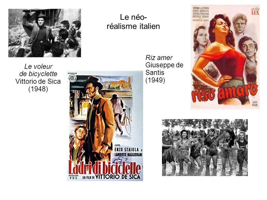 Le néo- réalisme italien Le voleur de bicyclette Vittorio de Sica (1948) Riz amer Giuseppe de Santis (1949)