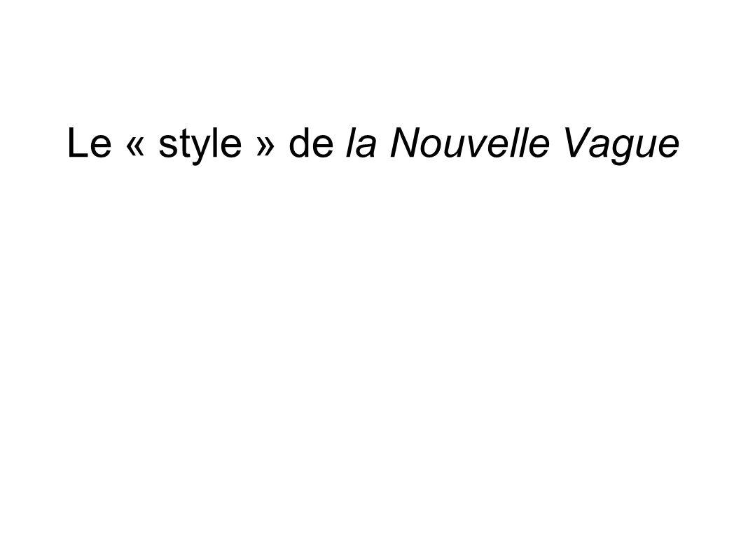 Le « style » de la Nouvelle Vague