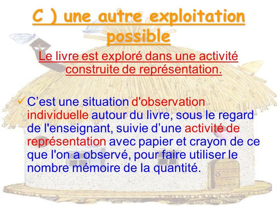 C ) une autre exploitation possible Le livre est exploré dans une activité construite de représentation.