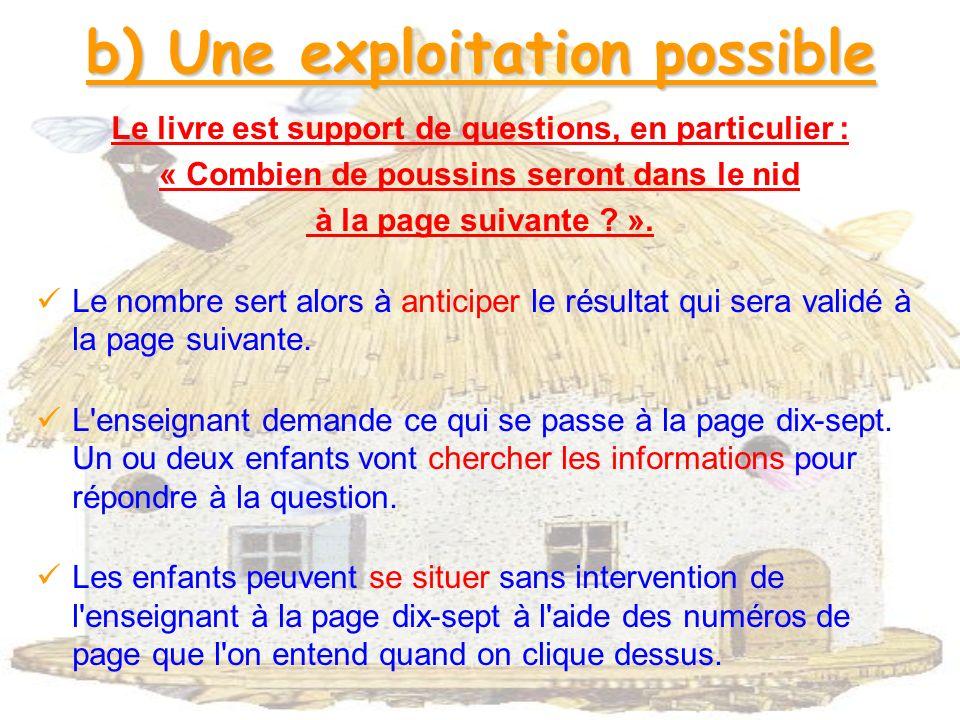 b) Une exploitation possible Le livre est support de questions, en particulier : « Combien de poussins seront dans le nid à la page suivante .