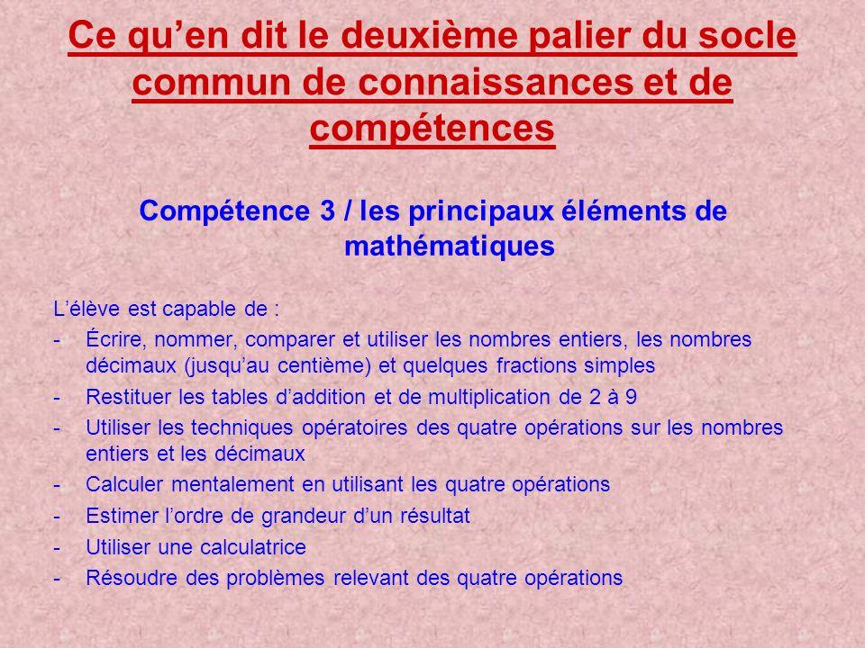 Ce quen dit le deuxième palier du socle commun de connaissances et de compétences Compétence 3 / les principaux éléments de mathématiques Lélève est c