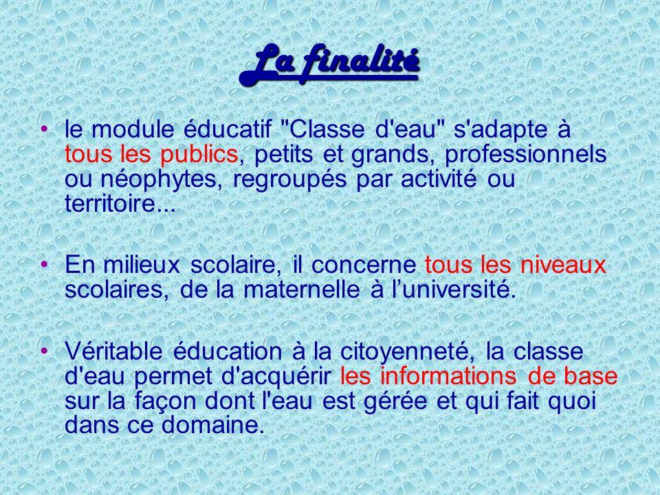 La finalité le module éducatif