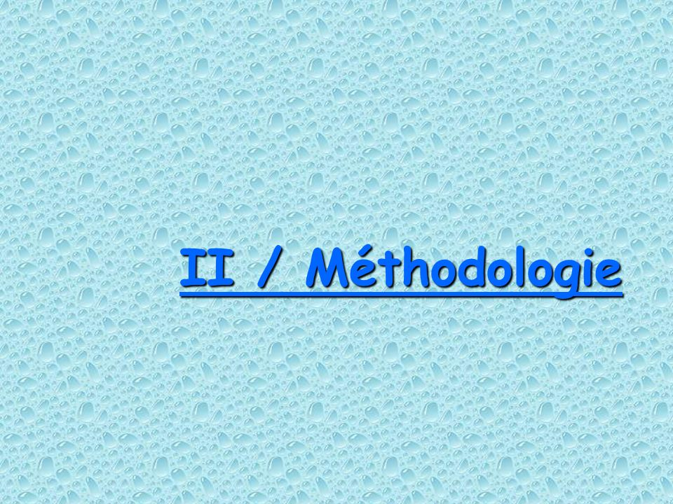 II / Méthodologie