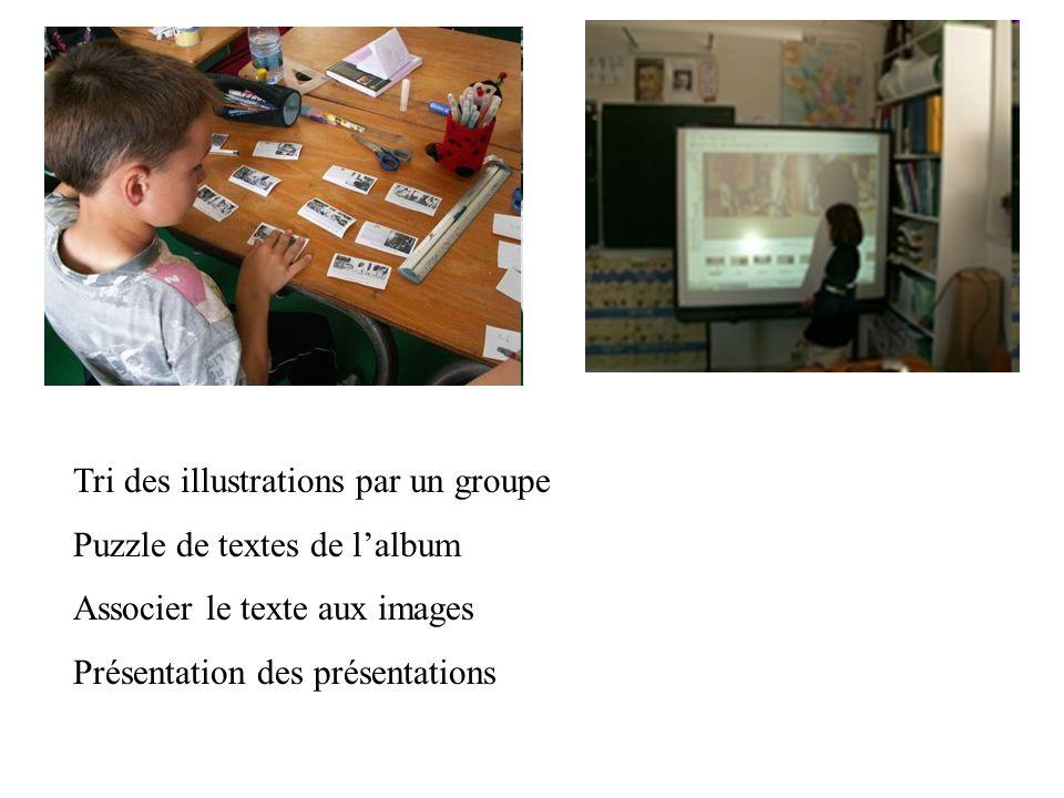 Tri des illustrations par un groupe Puzzle de textes de lalbum Associer le texte aux images Présentation des présentations