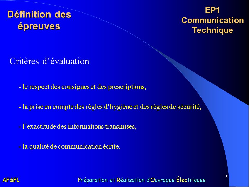 5 Définition des épreuves Critères dévaluation - le respect des consignes et des prescriptions, - la prise en compte des règles dhygiène et des règles