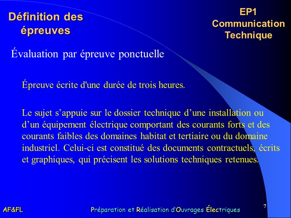 7 Définition des épreuves Évaluation par épreuve ponctuelle Épreuve écrite d'une durée de trois heures. Le sujet sappuie sur le dossier technique dune