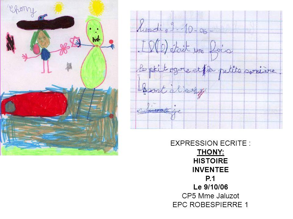 EXPRESSION ECRITE : THONY: HISTOIRE INVENTEE P.1 Le 9/10/06 CP5 Mme Jaluzot EPC ROBESPIERRE 1