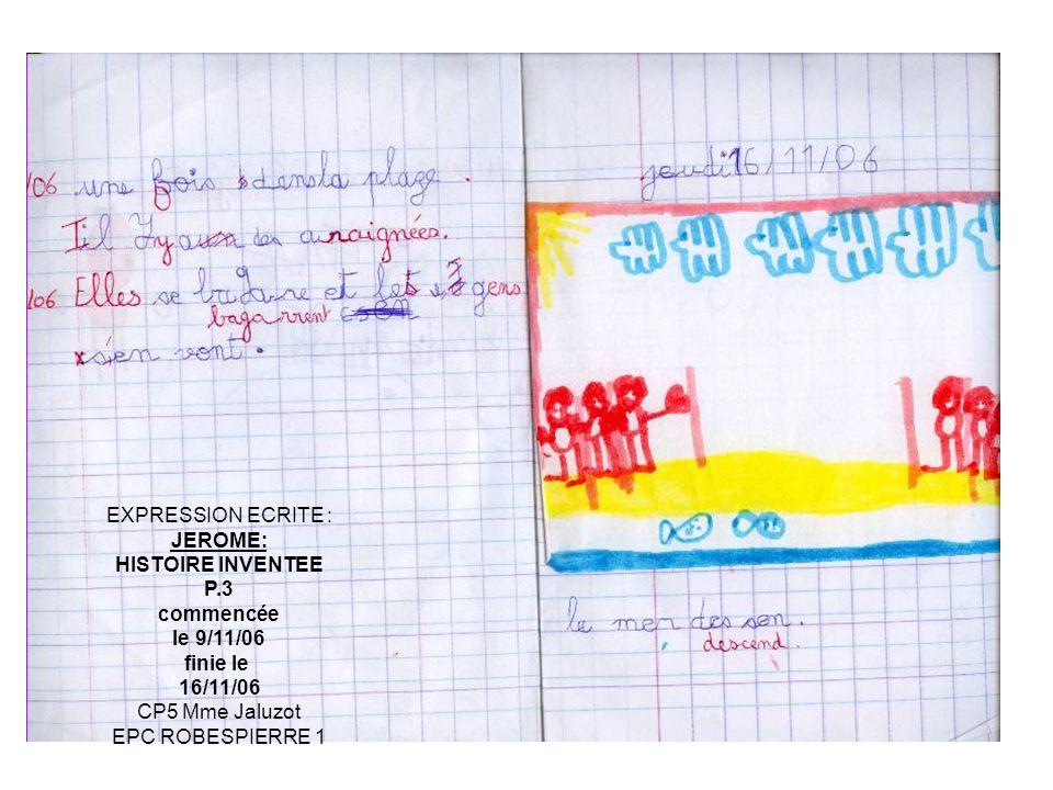 EXPRESSION ECRITE : JEROME: HISTOIRE INVENTEE P.3 commencée le 9/11/06 finie le 16/11/06 CP5 Mme Jaluzot EPC ROBESPIERRE 1