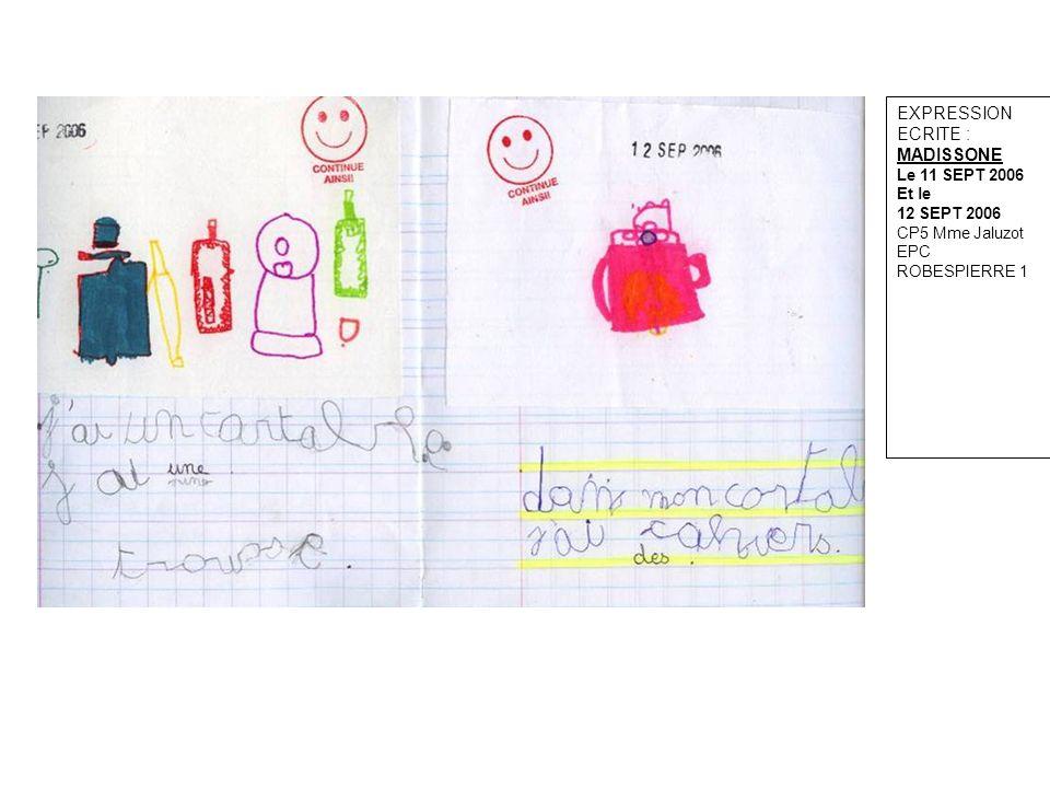 EXPRESSION ECRITE : MADISSONE: HISTOIRE INVENTEE P.1 Le 9/10/06 CP5 Mme Jaluzot EPC ROBESPIERRE 1