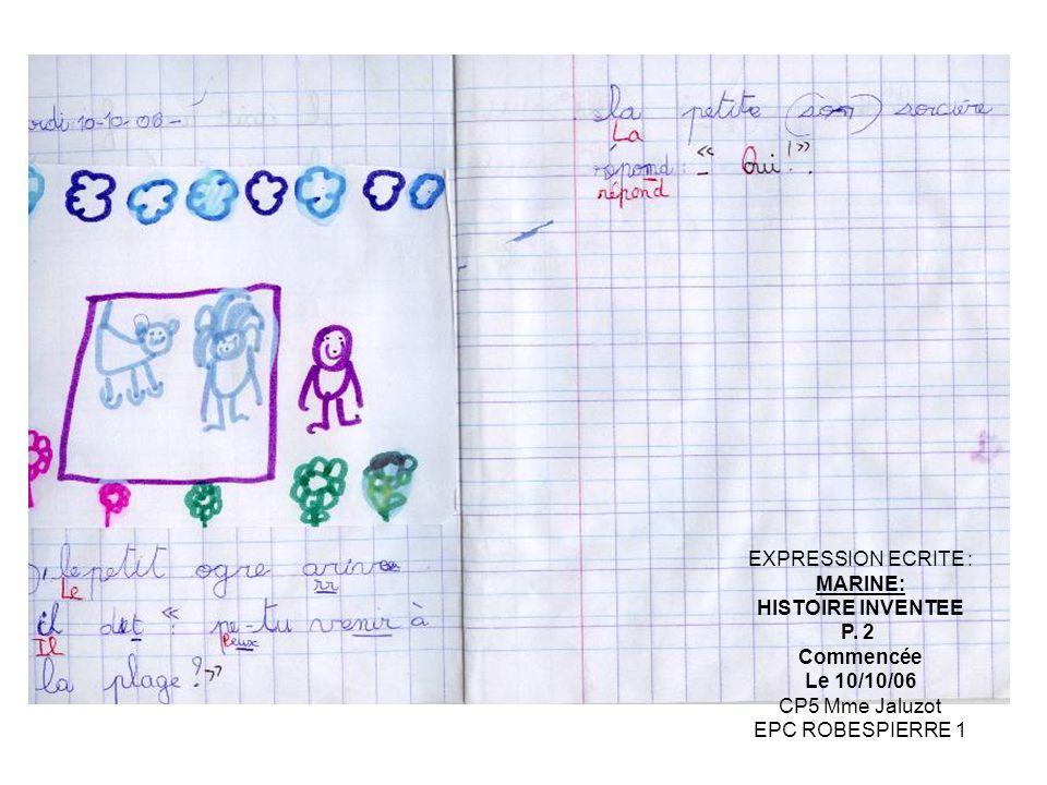 EXPRESSION ECRITE : MARINE: HISTOIRE INVENTEE P. 2 Commencée Le 10/10/06 CP5 Mme Jaluzot EPC ROBESPIERRE 1