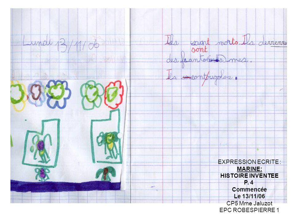EXPRESSION ECRITE : MARINE: HISTOIRE INVENTEE P. 4 Commencée Le 13/11/06 CP5 Mme Jaluzot EPC ROBESPIERRE 1