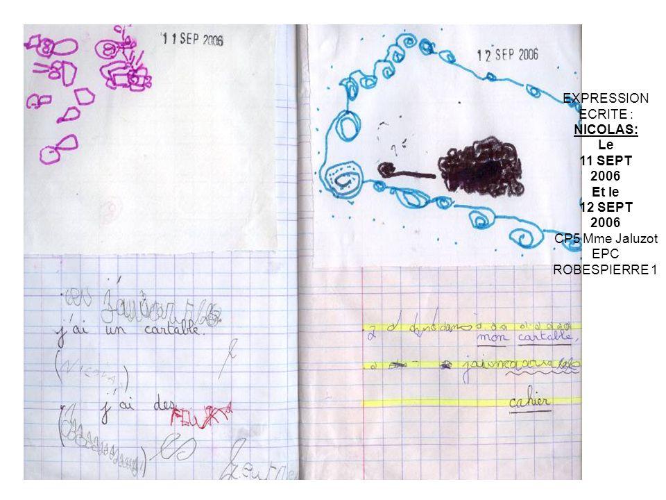 EXPRESSION ECRITE : NICOLAS: Le 11 SEPT 2006 Et le 12 SEPT 2006 CP5 Mme Jaluzot EPC ROBESPIERRE 1