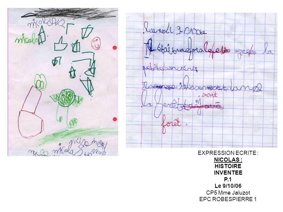 EXPRESSION ECRITE : NICOLAS : HISTOIRE INVENTEE P.1 Le 9/10/06 CP5 Mme Jaluzot EPC ROBESPIERRE 1