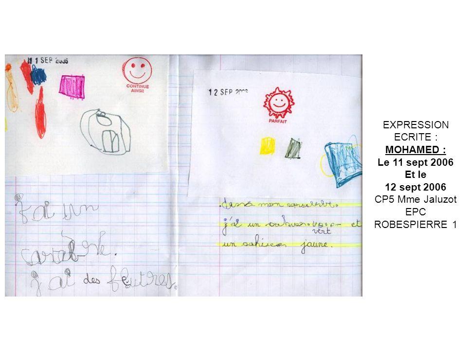 EXPRESSION ECRITE : MOHAMED : Le 11 sept 2006 Et le 12 sept 2006 CP5 Mme Jaluzot EPC ROBESPIERRE 1