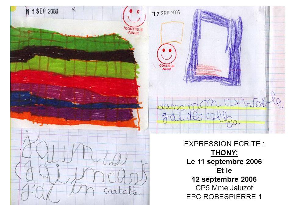 EXPRESSION ECRITE : THONY: Le 11 septembre 2006 Et le 12 septembre 2006 CP5 Mme Jaluzot EPC ROBESPIERRE 1