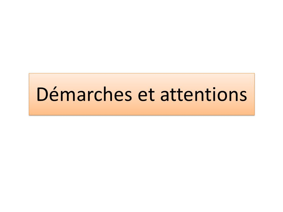 Démarches et attentions