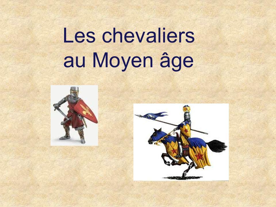 Les chevaliers du Moyen Âge sont des soldats suffisamment riches pour posséder un cheval, une épée et une armure.