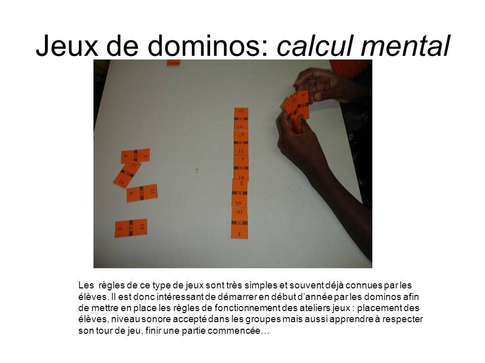 Jeux de dominos: calcul mental Les règles de ce type de jeux sont très simples et souvent déjà connues par les élèves. Il est donc intéressant de déma