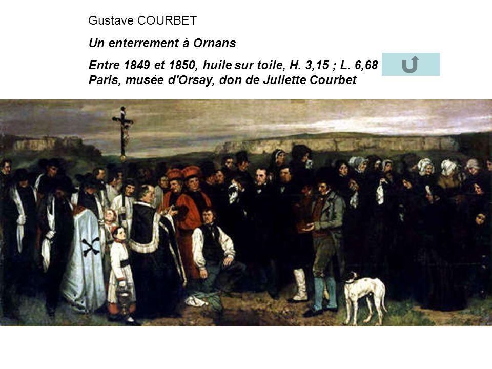 Gustave COURBET Un enterrement à Ornans Entre 1849 et 1850, huile sur toile, H. 3,15 ; L. 6,68 m Paris, musée d'Orsay, don de Juliette Courbet