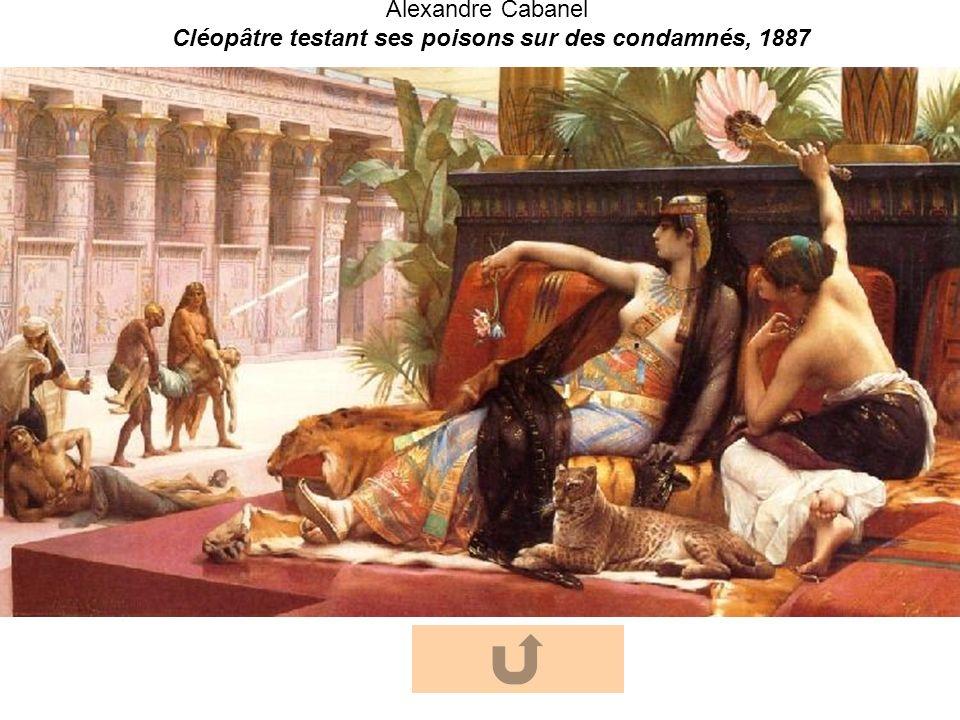 Alexandre Cabanel Cléopâtre testant ses poisons sur des condamnés, 1887