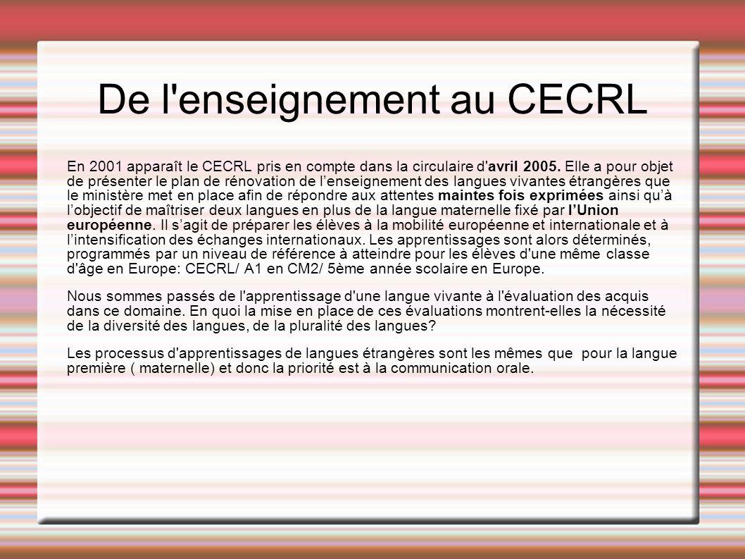 Évaluer On observe une montée en puissance des évaluations en langues surtout depuis la création du CECRL afin détablir une certification pour les adultes circulant en Europe.