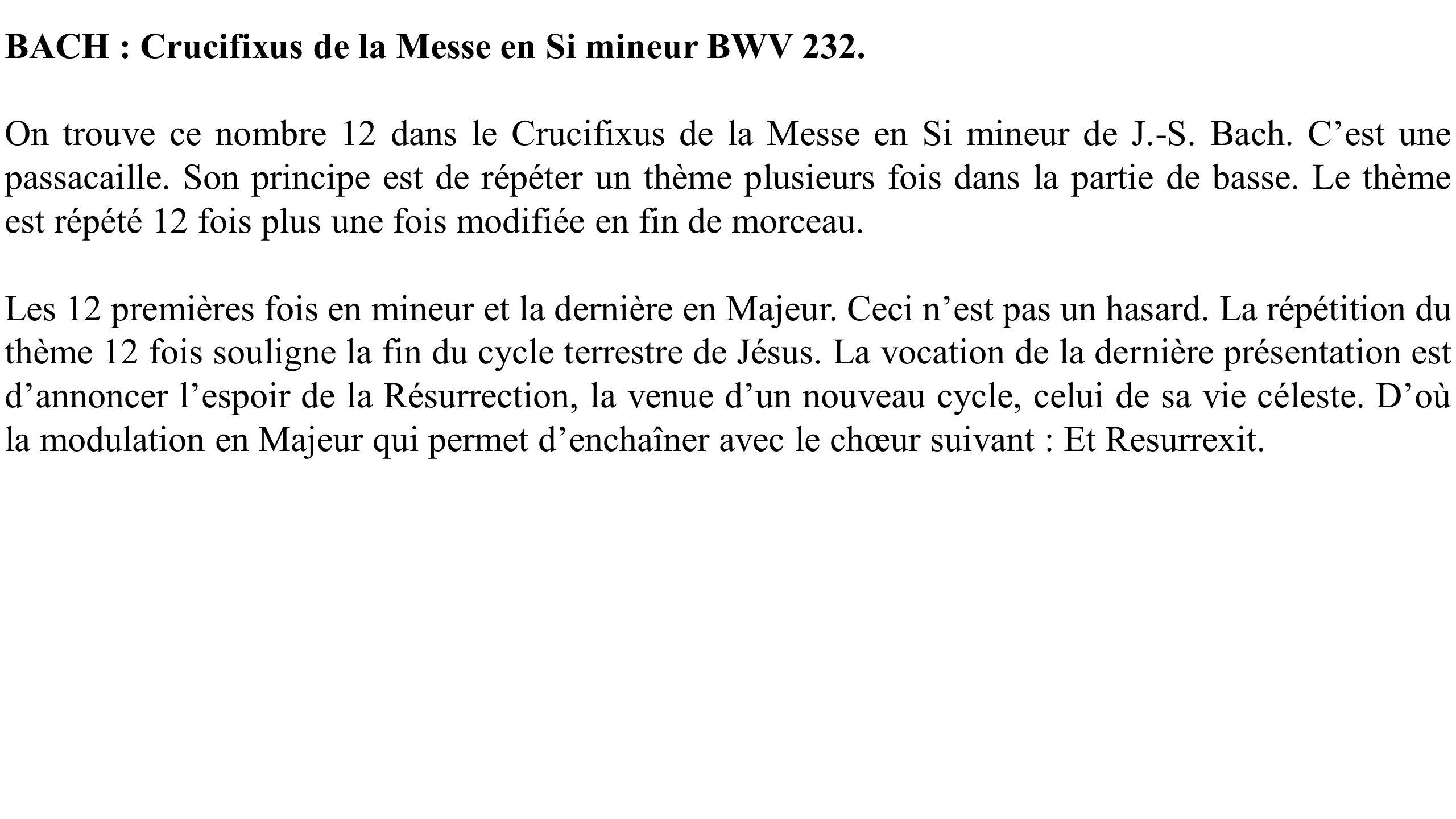 BACH : Crucifixus de la Messe en Si mineur BWV 232. On trouve ce nombre 12 dans le Crucifixus de la Messe en Si mineur de J.-S. Bach. Cest une passaca