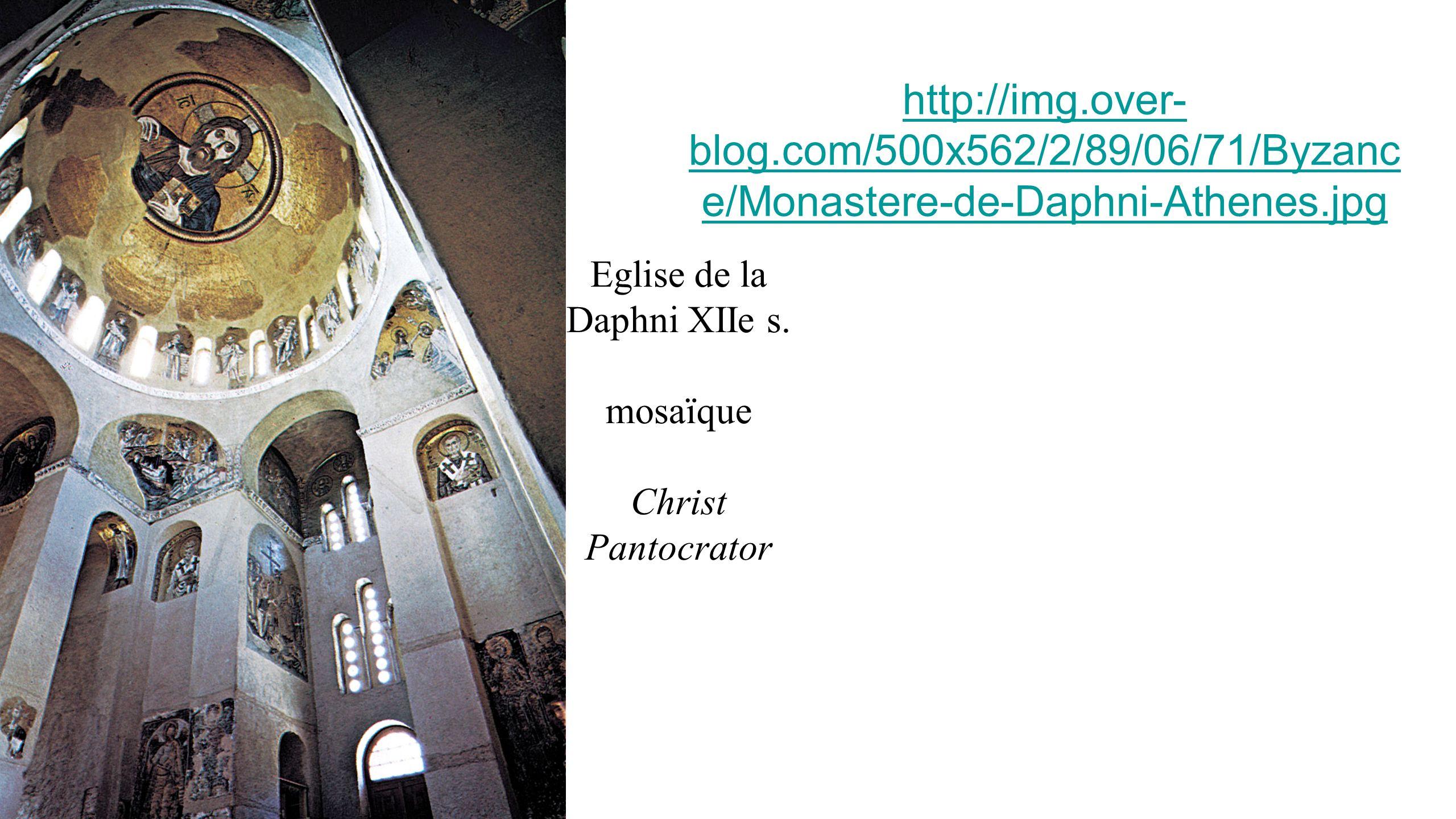 Eglise de la Daphni XIIe s. mosaïque Christ Pantocrator http://img.over- blog.com/500x562/2/89/06/71/Byzanc e/Monastere-de-Daphni-Athenes.jpg