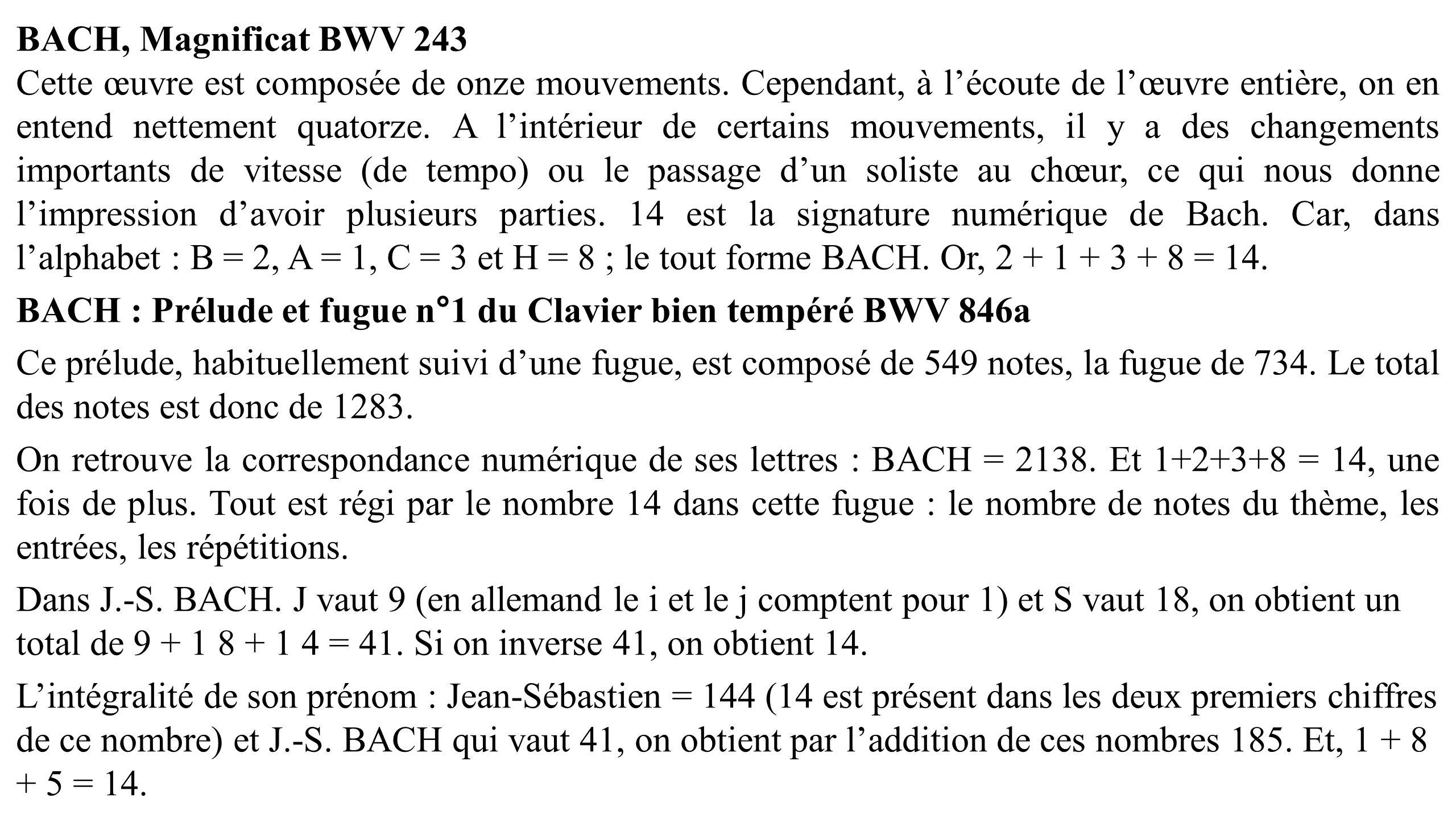 BACH, Magnificat BWV 243 Cette œuvre est composée de onze mouvements. Cependant, à lécoute de lœuvre entière, on en entend nettement quatorze. A linté