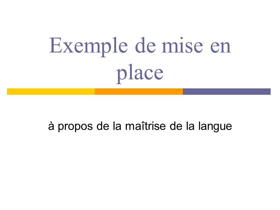 Exemple de mise en place à propos de la maîtrise de la langue