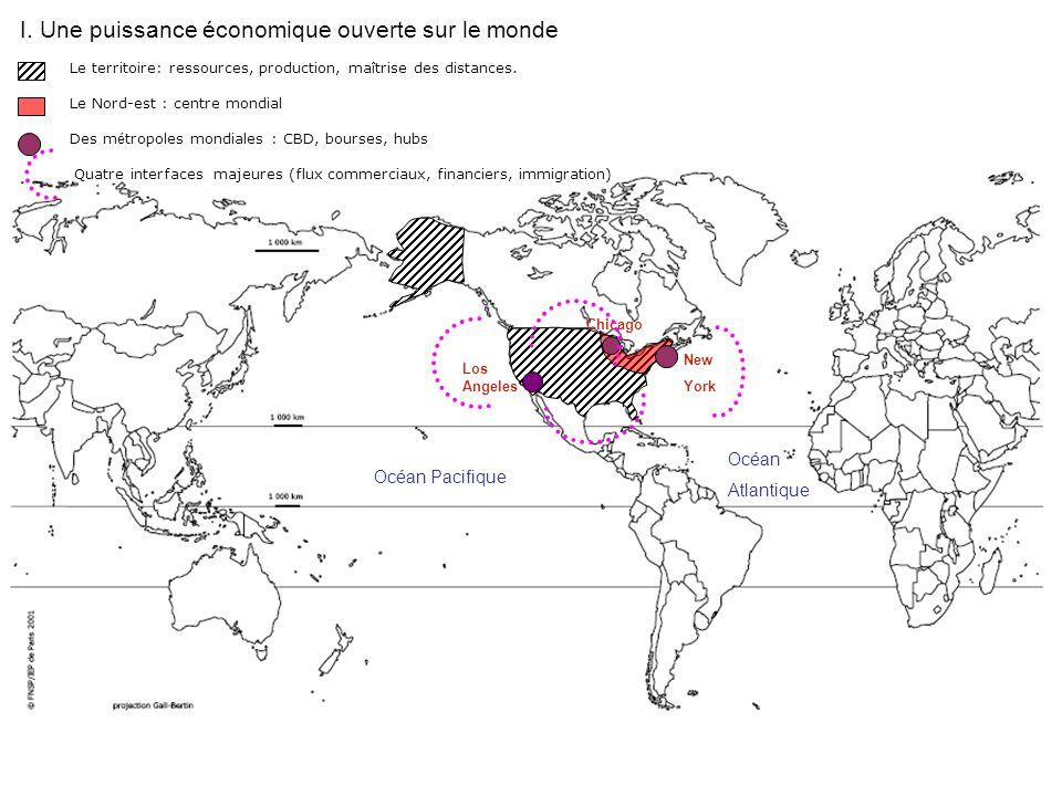 I. Une puissance économique ouverte sur le monde New York Chicago Los Angeles Océan Pacifique Océan Atlantique Le territoire: ressources, production,