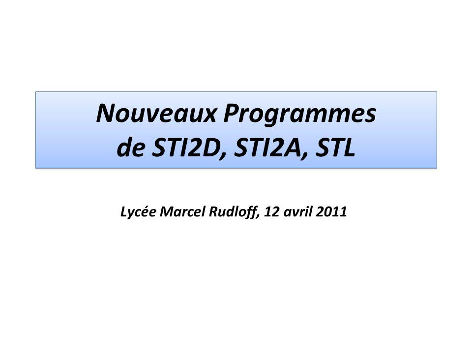 Nouveaux Programmes de STI2D, STI2A, STL Lycée Marcel Rudloff, 12 avril 2011