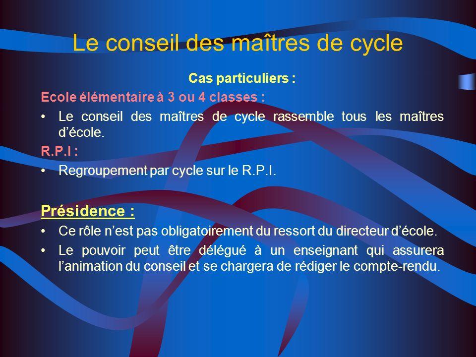 Le conseil des maîtres de cycle Composition : Membres de droit : Cycle 1 & 3 : Le directeur décole Lensemble des maîtres affectés à lécole Les maîtres