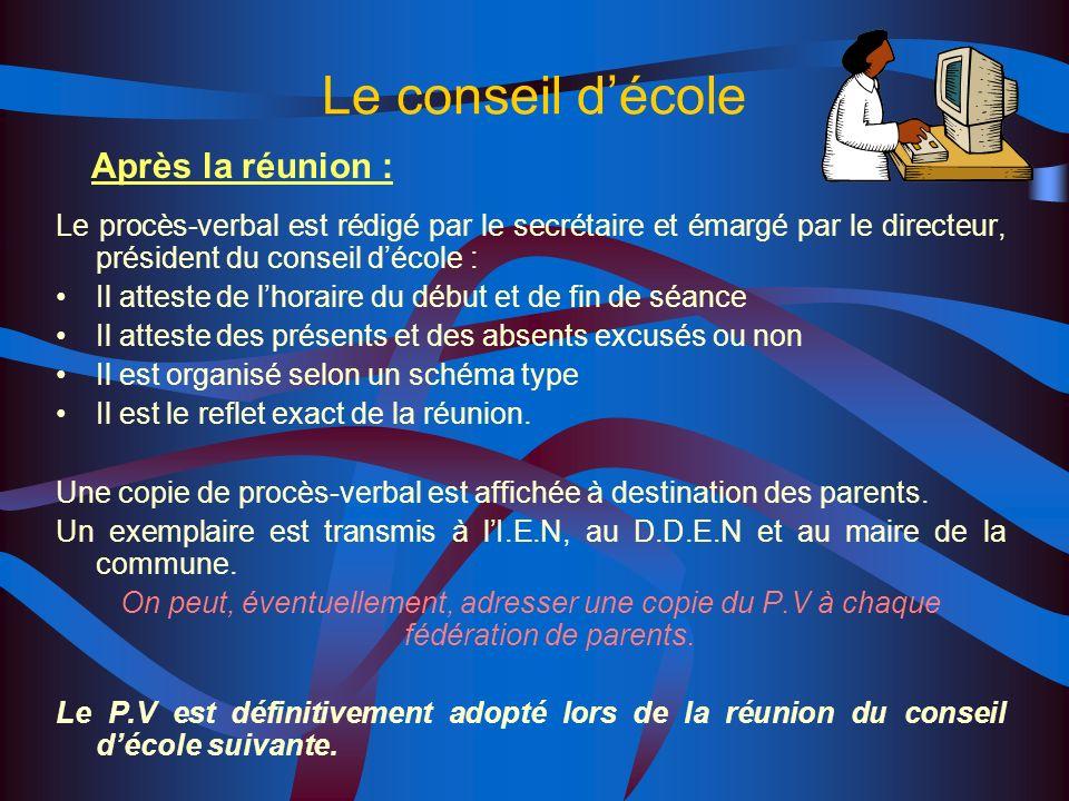 Le conseil décole Vote le règlement intérieur de lécole Etablit le projet dorganisation de la semaine scolaire en cohésion avec le règlement départeme