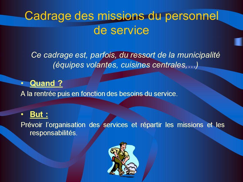 Cadrage des missions du personnel de service Quand .