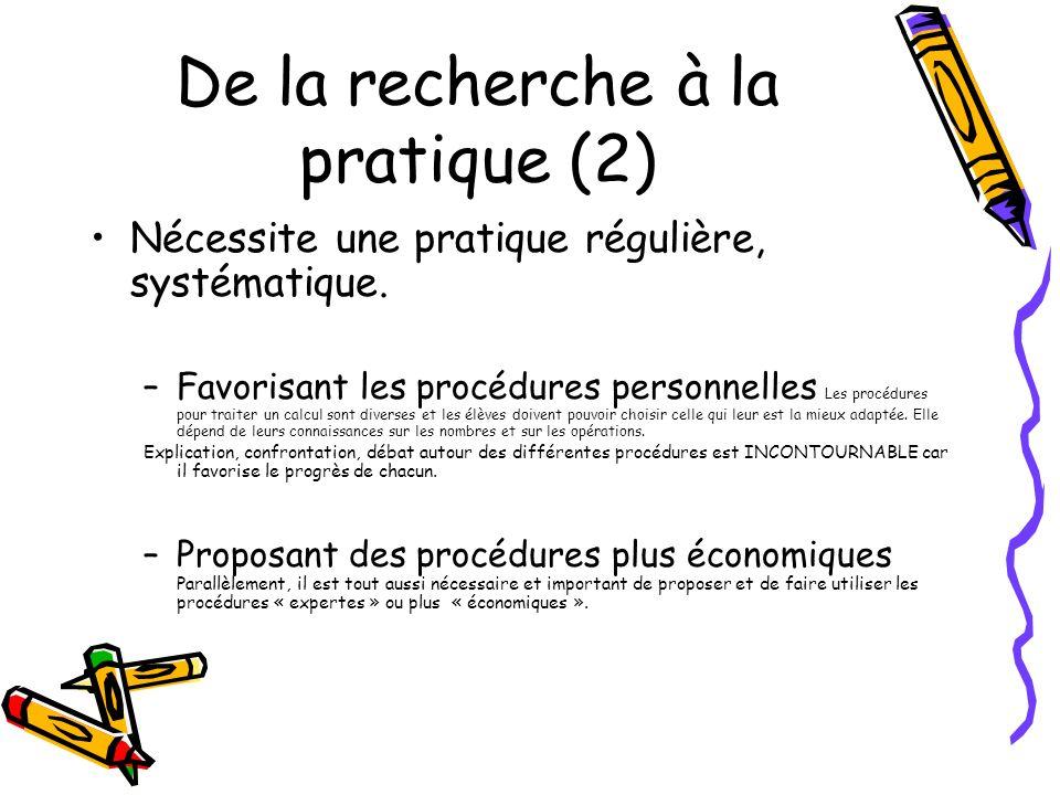 De la recherche à la pratique (2) Nécessite une pratique régulière, systématique. –Favorisant les procédures personnelles Les procédures pour traiter