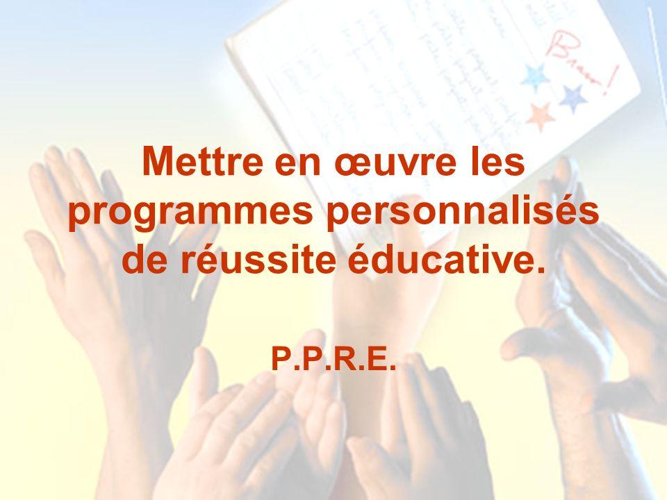 Mettre en œuvre les programmes personnalisés de réussite éducative. P.P.R.E.