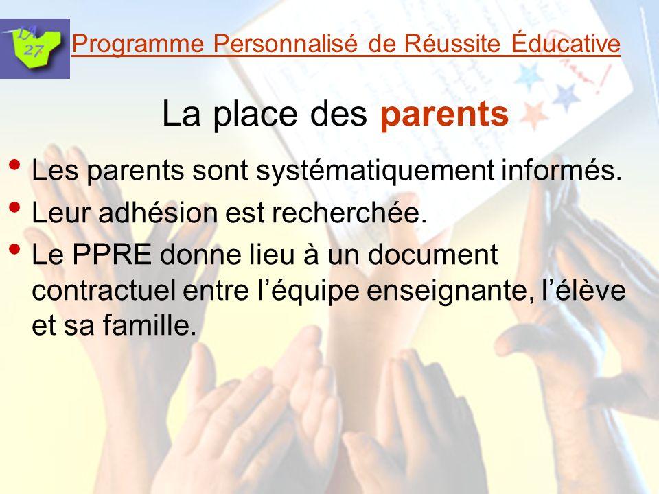 Programme Personnalisé de Réussite Éducative La place des parents Les parents sont systématiquement informés.
