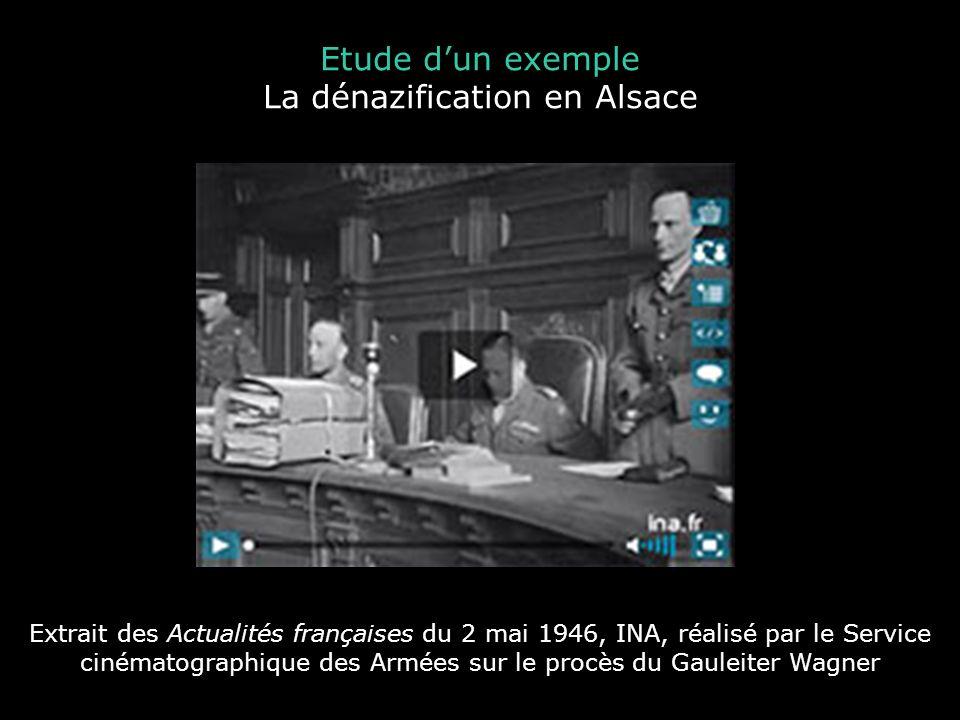 Etude dun exemple La dénazification en Alsace Extrait des Actualités françaises du 2 mai 1946, INA, réalisé par le Service cinématographique des Armée