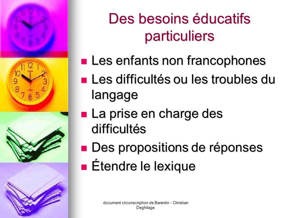 document circonscription de Barentin - Christian Deghilage Des besoins éducatifs particuliers Les enfants non francophones Les enfants non francophone
